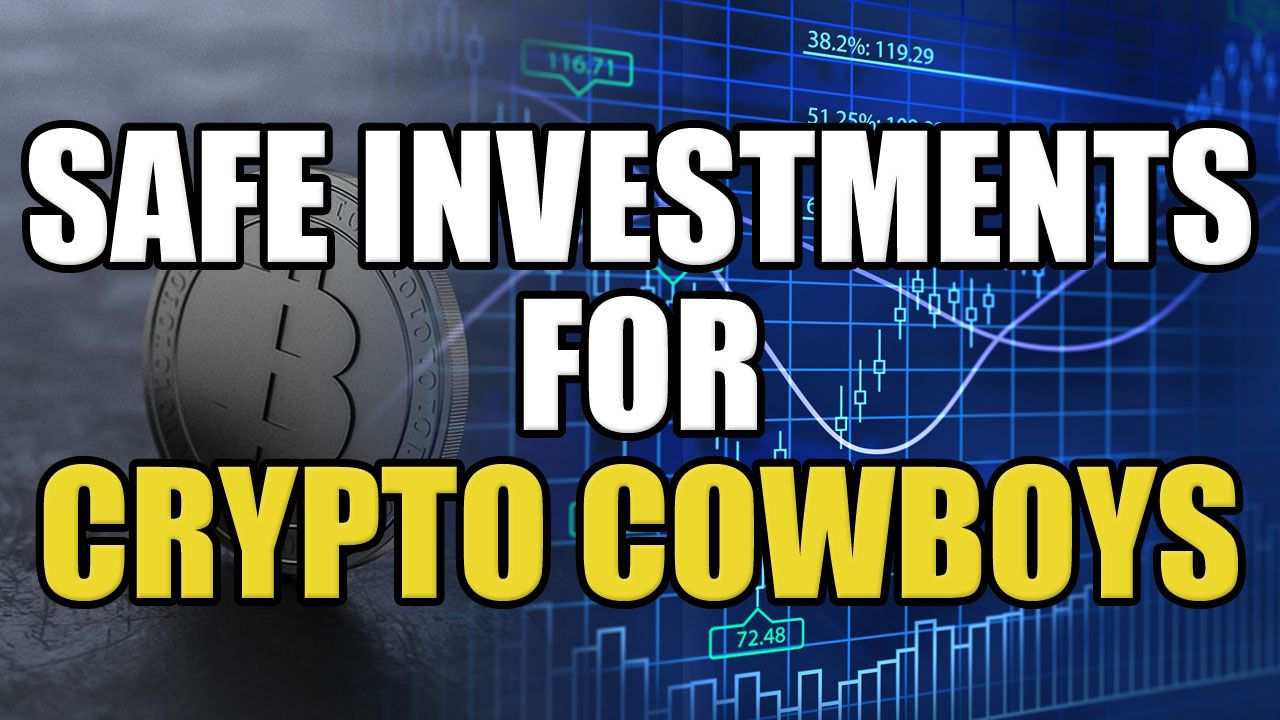 safe-investments-for-crypto-cowboys.jpg